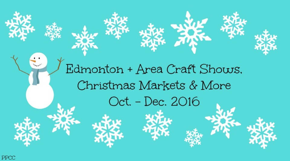 Edmonton + Area Craft Shows, Christmas Markets & More Oct. - Dec. 2016