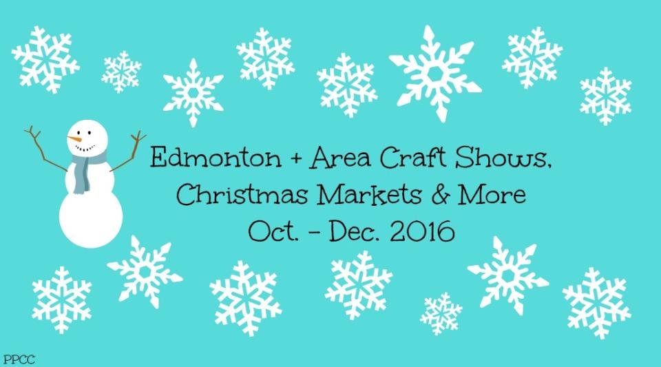 Edmonton + Area Craft Shows, Christmas Markets & More Oct. - Dec. 2016